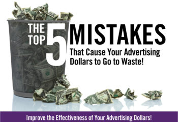 5 Mistakes That Cause Your Advertising Dollars to Go to Waste